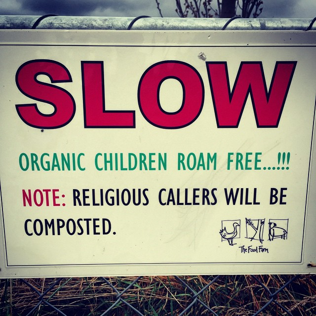 Religious callers drove past this sign in our driveway yesterday only to find us shovelling compost onto garden beds. They literally threw pamphlets out the window and sped off! Had to laugh. #FoodFarm #Spring